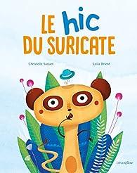 Le hic du suricate par Christelle Saquet