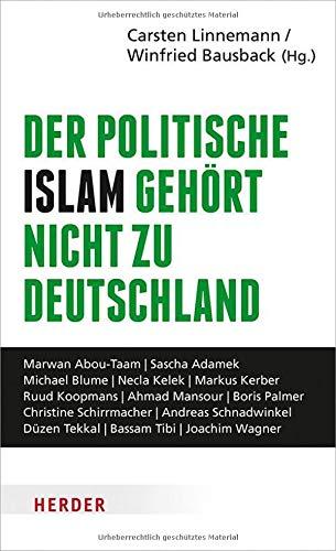 Der politische Islam gehört nicht zu Deutschland: Wie wir unsere freie Gesellschaft verteidigen