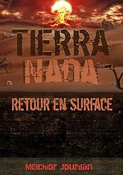Tierra Nada: Retour en Surface par [Jourdan, Melchior]