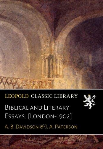 Biblical and Literary Essays. [London-1902] por A. B. Davidson