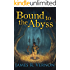 Bound to the Abyss
