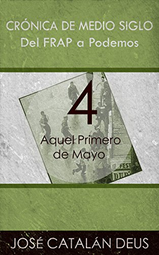 Aquel Primero de Mayo (Del FRAP a Podemos. Crónica de medio siglo nº 4)