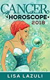 Cancer Horoscope 2018 (Astrology Horoscopes 2018 Book 4)
