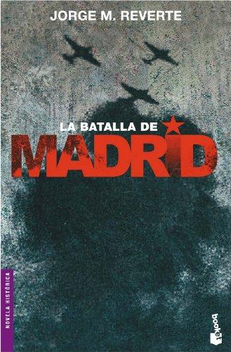 La batalla de Madrid (Divulgación) por Jorge M. Reverte
