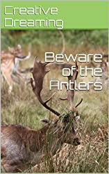Beware of the Antlers (English Edition)