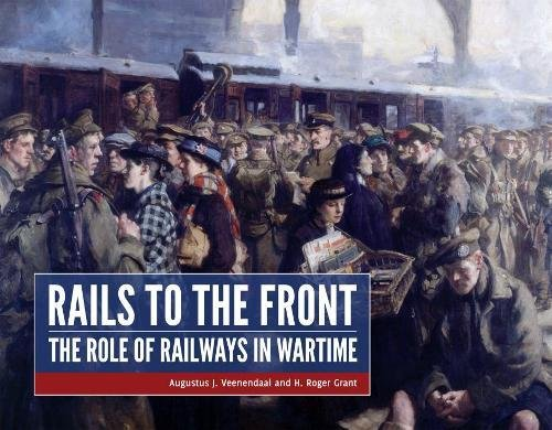 Rails to the Front: the role of railways in wartime - Du Rail