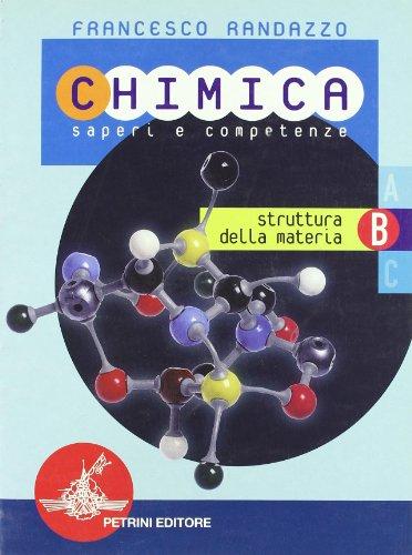Chimica. Modulo B. Per le Scuole superiori