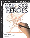 How to Draw Comic Book Heroes