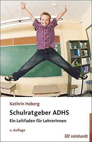 Schulratgeber ADHS: Ein Leitfaden für LehrerInnen