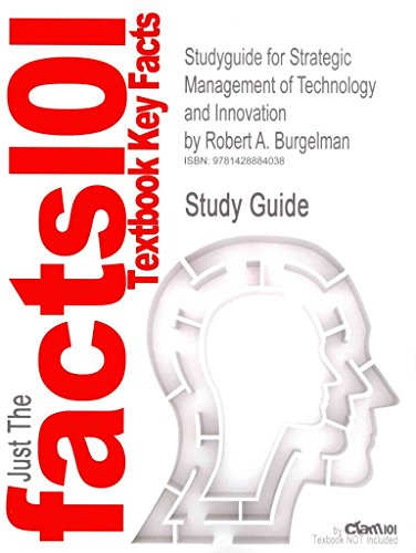 [Studyguide for Strategic Management of Technology and Innovation by Burgelman, Robert A., ISBN 9780073381541] (By: Cram101 Textbook Reviews) [published: December, 2010]