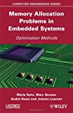 Memory Allocation Problems in Embedded Systems: Optimization Methods (Iste)