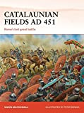 Catalaunian Fields AD 451: Rome's last great battle (Campaign, Band 286)