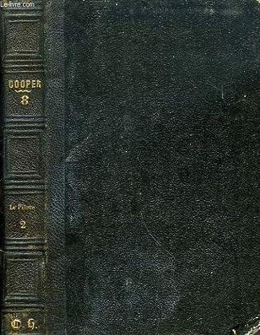 OEUVRES COMPLETES DE J. FENIMORE COOPER, TOME VIII, LE PILOTE,