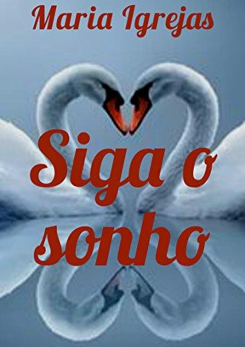 Siga o sonho (Portuguese Edition)