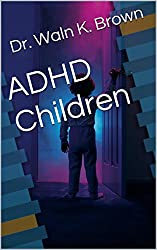 ADHD Children (Child Psychology Book 9) (English Edition)