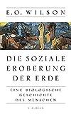 Die soziale Eroberung der Erde: Eine biologische Geschichte des Menschen - Edward O. Wilson