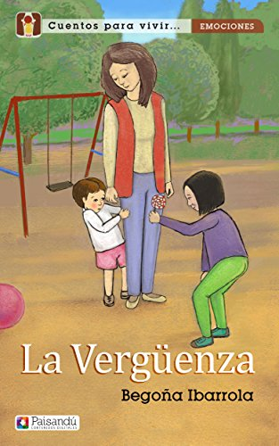 La Verguenza (Colección Cuentos para vivir emociones. Para familias y profesores) (Spanish Edition)