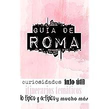 GUÍA DE ROMA: Para viajeros primerizos y reincidentes