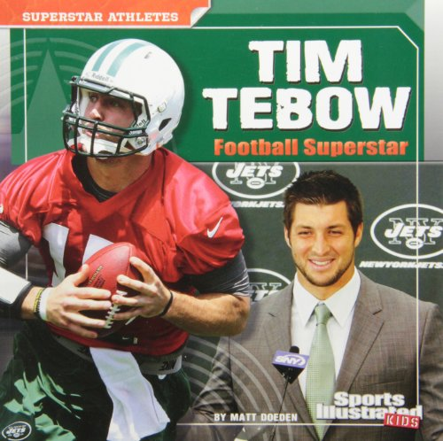 Tim Tebow: Football Superstar (Sports Illustrated Kids: Superstar Athletes) -