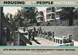 Housing as if People Mattered - Site Design Guidelines for the Planning of Medium-Density Family Housing