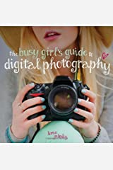The Busy Girl's Guide to Digital Photography Paperback