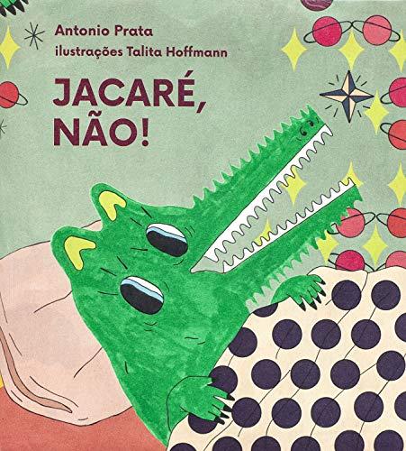 Jacaré, não! (Portuguese Edition)
