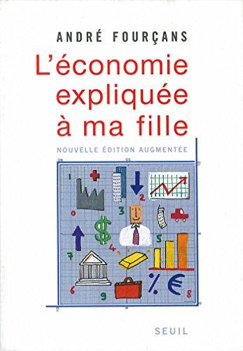 L'économie expliquée à ma fille (Sciences humaines (H.C.)) par André Fourçans