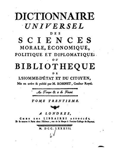 Dictionnaire Universel des Sciences Morale, Économique, Politique et Diplomatique - Tome XXX