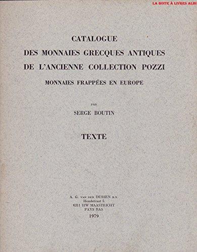 Catalogue des monnaies Grecques Antiques de l'Ancienne Collection Pozzi / En 2 Volumes / Texte et Planches / Monnaies frappées en Europe / Pièces Numismatique