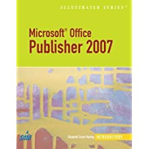 Microsoft Office Publisher 2007 - Illustrated Introductory (Available Titles Skills Assessment Manager (SAM) - Office 2007) by Elizabeth Eisner Reding (2007-08-16)