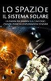 LO SPAZIO e IL SISTEMA SOLARE - Un eBook per Bambini sull'Universo, i nostri Pianeti e l'Esplorazione Spaziale (Libro per Bambini)