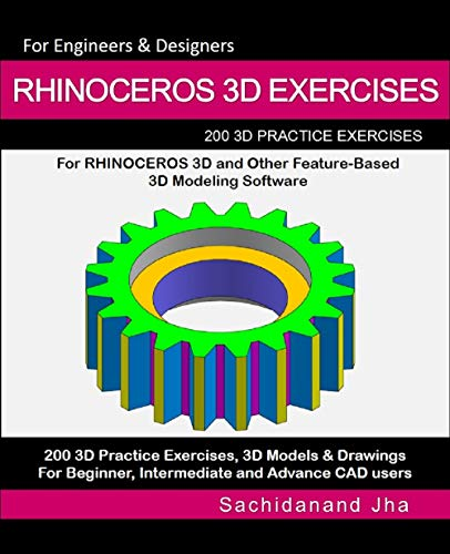 RHINOCEROS 3D EXERCISES: 200 3D Practice Exercises For RHINOCEROS 3D and Other Feature-Based 3D Modeling Software (English Edition) - 3d-software Rhino