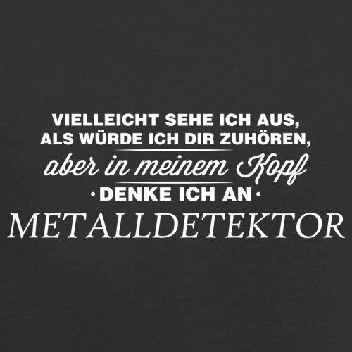 Vielleicht sehe ich aus als würde ich dir zuhören aber in meinem Kopf denke ich an Metalldetektor - Herren T-Shirt - 13 Farben Schwarz