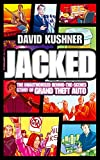 Jacked: The unauthorized behind-the-scenes story of Grand Theft Auto