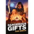 Dangerous Gifts: A Babylon Steel Novel
