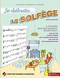 Je débute le solfège : méthode pratique et ludique / Adrien Bernard | Bernard, Adrien (19..-....) - pédagogue