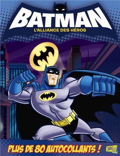 Batman, l'alliance des héros : Tous unis contre les ennuis !