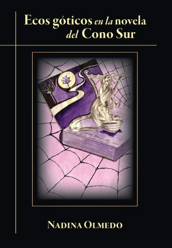 Ecos Goticos En La Novela del Cono Sur (Estudios de Literatura Latinoamericana - Juan de la Cuesta)