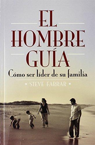 El Hombre Guia (Spanish Edition) by Steve Farrar (1997-07-01)