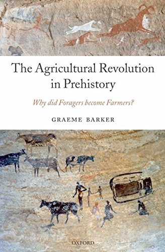 [The Agricultural Revolution in Prehistory: Why Did Foragers Become Farmers?] (By: Graeme Barker) [published: November, 2006]