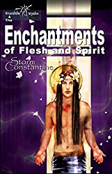 The Enchantments of  Flesh and Spirit (The Wraeththu Chronicles Book 1)