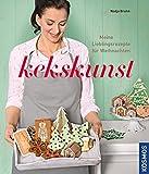 Kekskunst: Meine Lieblingsrezepte für Weihnachten