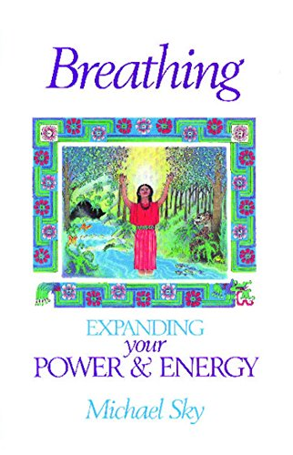 Breathing: Expanding Your Power and Energy
