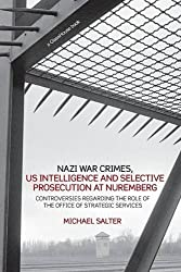 Nazi War Crimes, US Intelligence and Selective Prosecution at Nuremberg: Controversies Regarding the Role of the Office of Strategic Services