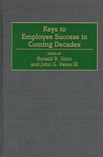 [Keys to Employee Success in Coming Decades] (By: Ronald R. Sims) [published: April, 1999]