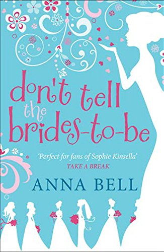 Don't Tell the Brides-to-Be (Don't Tell the Groom) por Anna Bell
