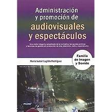 ADMINISTRACIÓN Y PROMOCIÓN DE AUDIOVISUALES Y ESPECTÁCULOS: FAMILIA ...