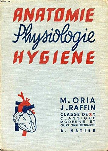 Anatomie et physiologie -microbiologie et secourisme -hygiène. classe de troisième (enseignement classique et moderne) par Marcel Oria