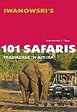 101 Safaris - Traumziele in Afrika. Individuelle Tipps