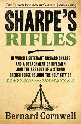 Sharpe's Rifles: The French Invasion of Galicia, January 1809 (The Sharpe Series, Book 6) (English Edition) por Bernard Cornwell